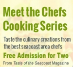 TASTE Meet the Chefs at the Seacoast Home & Garden Show